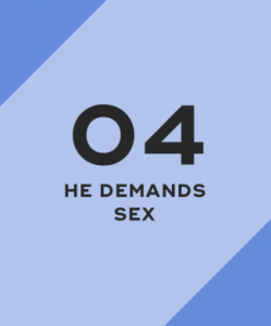 He demands sex