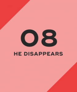 He disappears