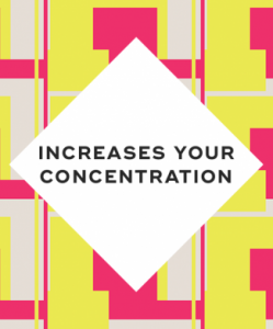 1. It increases your concentration