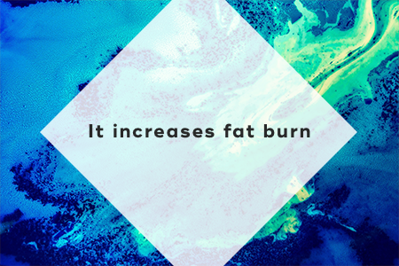 1. It increases fat burn