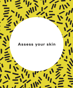 Assess your skin