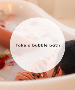 1. Take a bubble bath