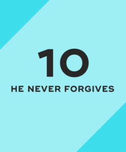 He never forgives