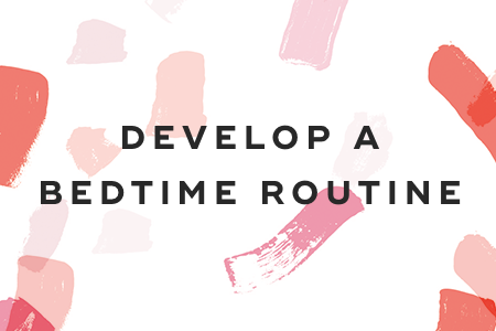 10. Develop a bedtime routine