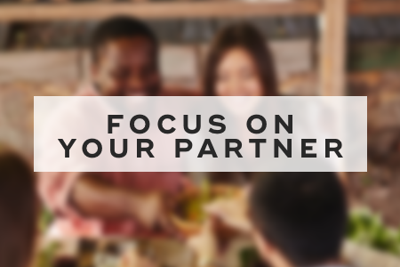 10. Focus on your partner