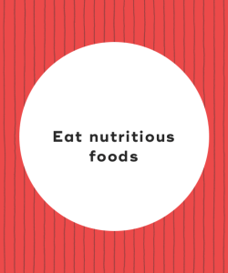 10. Eat nutritious foods