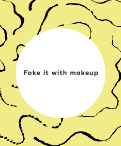 Fake it with makeup