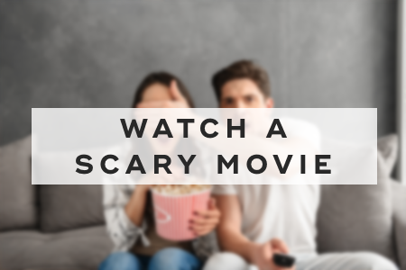 11. Watch a scary movie