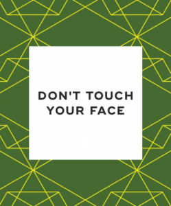 Do not touch your face
