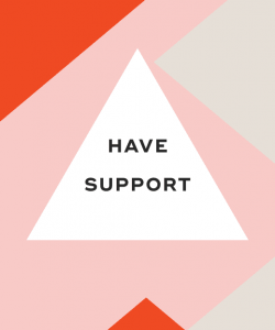 Have support