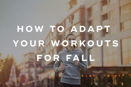 2-How to adapt your workouts for fall