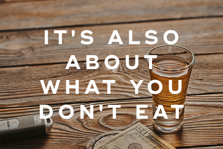 2-It's also about what you don't eat