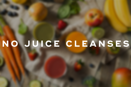 No juice cleanse