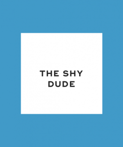 The shy dude