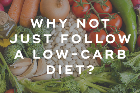 2-Why not just follow a low-carb diet
