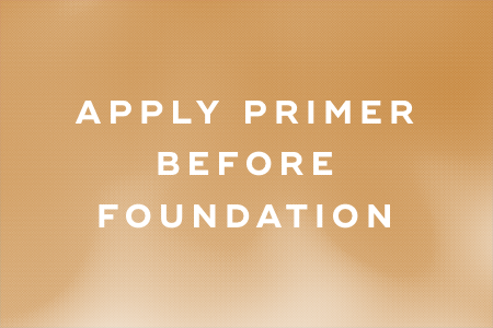 2. Apply primer before foundation