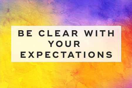 2. Be clear with your expectations