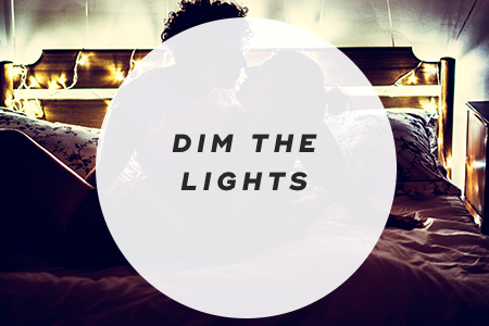2. Dim the lights
