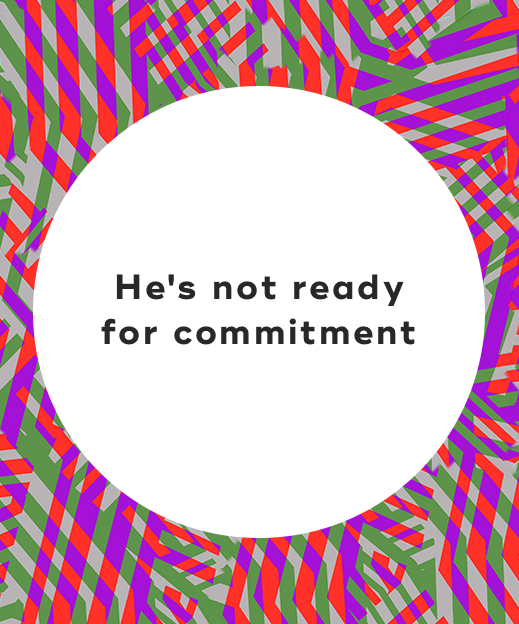 2. He's not ready for commitment-1