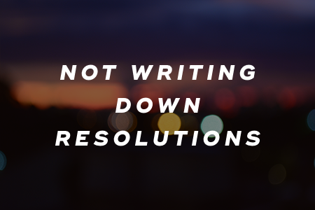 2. Not writing down resolutions