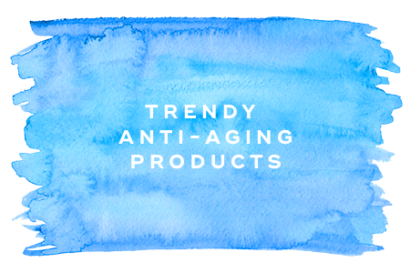 2. Trendy anti-aging products