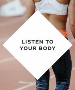 Listen to your body