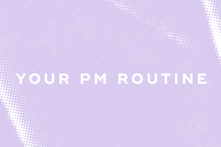 3-Your PM rountine