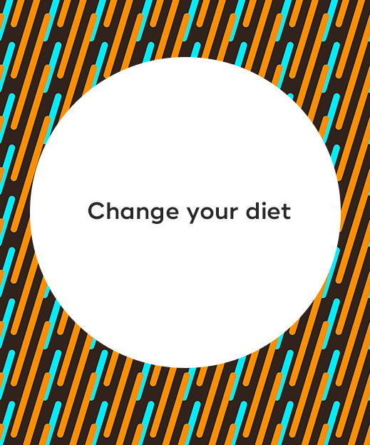 3. Change your diet