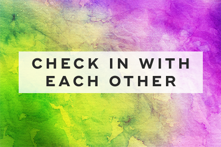 3. Check in with each other