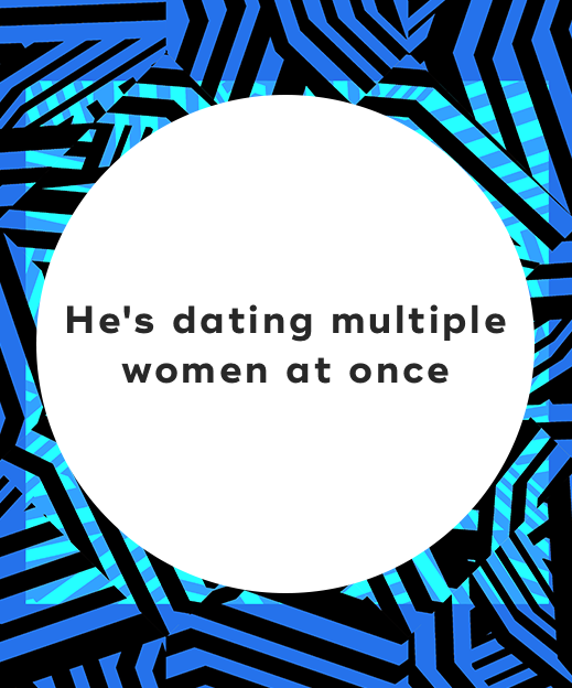 3. He's dating multiple women at once-1