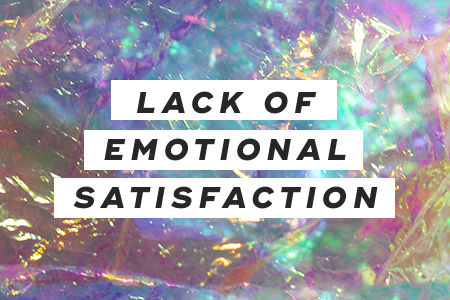 3. Lack of emotional satisfaction