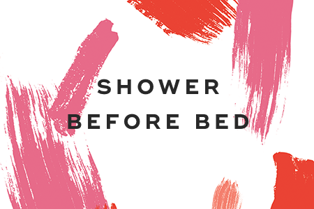 3. Shower before bed