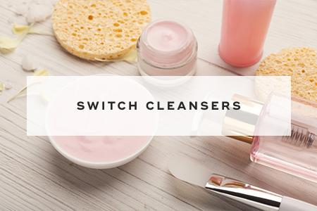3. Switch cleansers