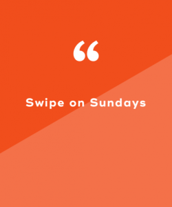 Swipe on Sundays