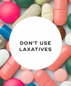 Don't use laxatives or diuretics