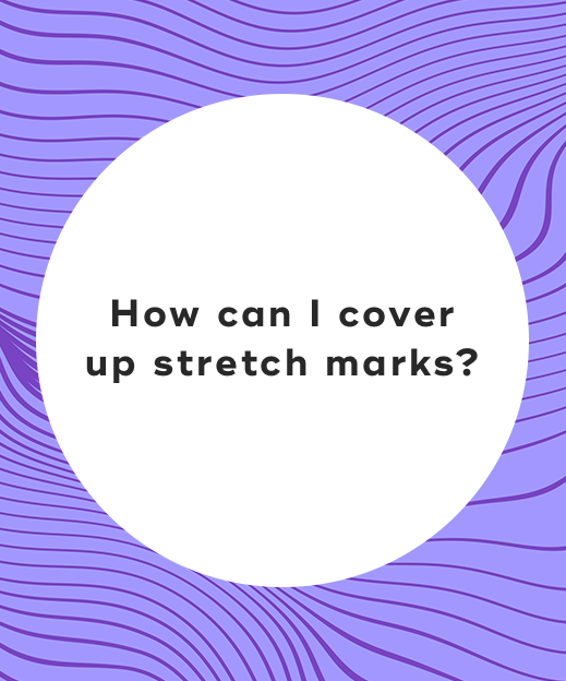 4-How can I cover up stretch marks_