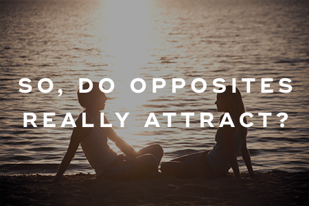 do opposites really attract in relationships