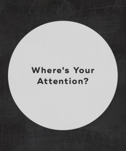 where's your attention