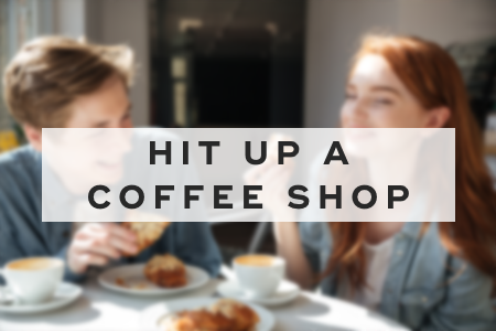 4. Hit up a coffee shop