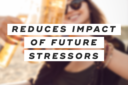 4. It reduces the impact of future stressors