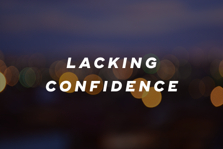 4. Lacking confidence0A