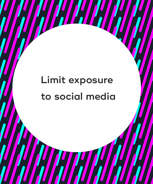4. Limit exposure to social media