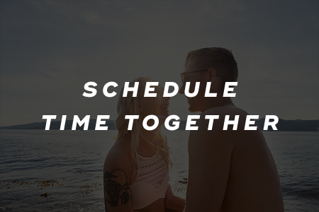 4. Schedule time together
