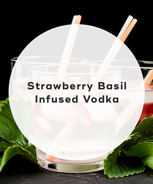 4. Strawberry basil infused vodka