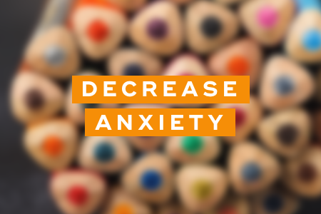 4. They decrease anxiety