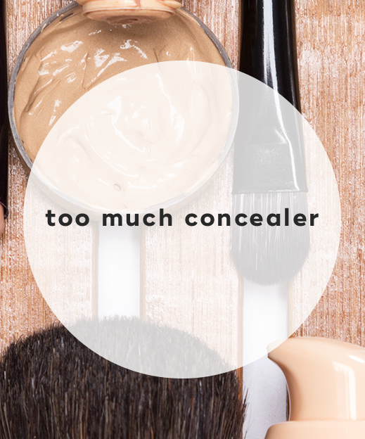 4. Too much concealer