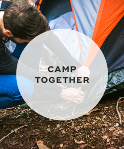 4. Camp together