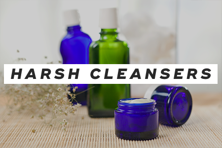 5. Avoid harsh cleansers