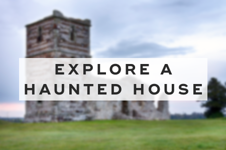 5. Explore a haunted house