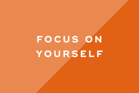 5. Focus on yourself